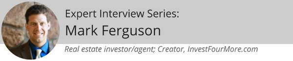 Expert Interview Series: Mark Ferguson of InvestFourMore.com About Flipping Homes, Buying Rental Properties, and Getting House Inspections Done